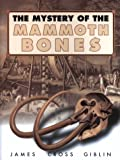 The Mystery of the Mammoth Bones and How It Was Solved (006027493X) by Giblin, James Cross