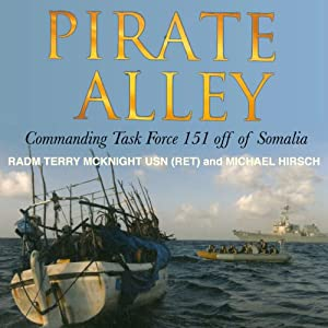 Pirate Alley: Commanding Task Force 151 Off Somalia | [Michael Hirsh, Terry McKnight]
