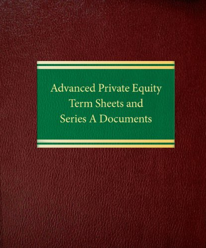 Advanced Private Equity Term Sheets and Series A Documents (Securities Series) (Venture Capital Term Sheet compare prices)