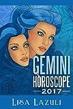 Gemini Horoscope 2017 (Astrology Horoscope) (Volume 3)