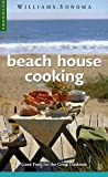 Beach House Cooking: Good Food for the Great Outdoors (Williams-Sonoma Outdoors)