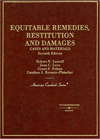 Cases and Materials on Equitable Remedies, Restitution And Damages, 7th Edition (American Casebook Series)