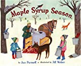 img - for Maple Syrup Season by Ann Purmell (2008-01-01) book / textbook / text book