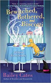 Bewitched, Bothered, and Biscotti: A Magical Bakery Mystery Mass