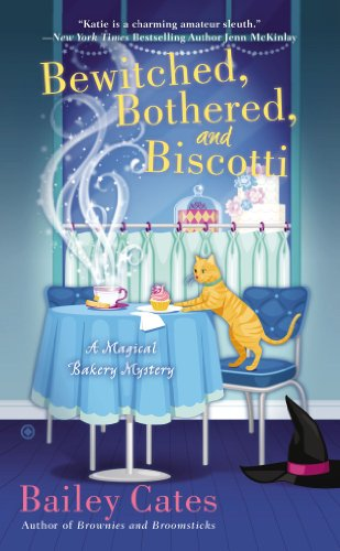 Image of Bewitched, Bothered, and Biscotti: A Magical Bakery Mystery