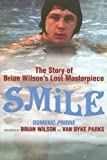 Smile: The Story of Brian Wilson\'s Lost Masterpiece