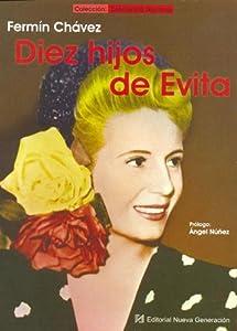 Diez Hijos de Evita (Spanish Edition) Fermin Chavez