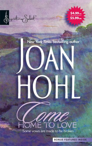 Come Home To Love (Harlequin Signature Select), Joan Hohl