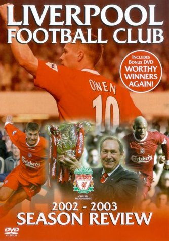 Liverpool Fc: End Of Season Review 2002/2003 [DVD]