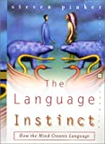 The language instinct :  how the mind creates language /
