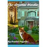 The Crystal Needle ~ Daniel Peyton