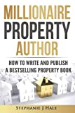 img - for Millionaire Property Author: How to Write and Publish a Bestselling Property Book book / textbook / text book