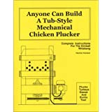 Anyone Can Build a Tub-Style Mechanical Chicken Plucker ~ Herrick Kimball