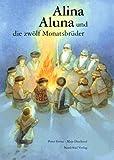 Alina, Aluna und die zwölf Monatsbrüder (German Edition) (3314007353) by Peter Grosz