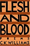 Flesh & Blood: Poems (0374520909) by Williams, C. K.
