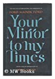 Your Mirror to My Times: The Selected Autobiographies and Impressions of Ford Madox Ford (0030859719) by Ford, Ford Madox