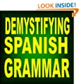 Amazon.com: Customer Discussions: Demystifying Spanish Grammar ...
