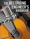 The Recording Engineer's Handbook, Third Edition