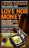 Love Nor Money (Catherine Sayler Mystery) (0804109478) by Grant, Linda