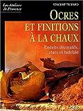 echange, troc Vincent Tripard - Ocres et finitions à la chaux : Enduits décoratifs, stucs, tadelakt