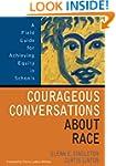 Courageous Conversations About Race:...