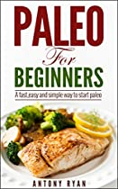PALEO FOR BEGINNERS: A FAST, EASY AND SIMPLE PLAN TO START PALEO (PALEO DIET,PALEO COOKBOOK, PALEO RECIPES, PALEO FOODS)