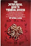 img - for The astrological guide to financial success book / textbook / text book
