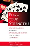 img - for Play to Your Strengths: Stacking the Deck to Achieve Spectacular Results for Yourself and Others by Andrea Sigetich (2007-12-01) book / textbook / text book