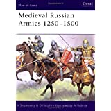"Medieval Russian Armies 1250-1500 (Men-at-Arms, Band 367)von ""V. Shpakovsky"""