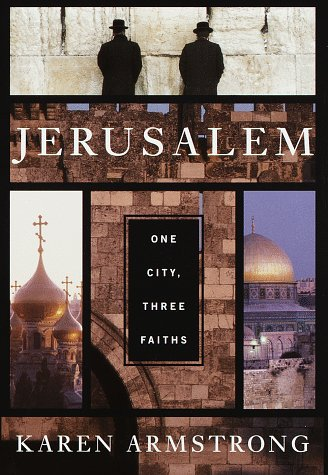 Jerusalem: One City, Three Faiths, KAREN ARMSTRONG