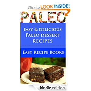 paleo for beginners delicious and easy paleo dessert recipes kindle edition by walker