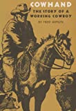 Cowhand: The True Story of a Working Cowboy (0890969841) by Gipson, Fred