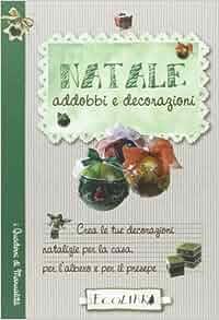 Natale addobbi e decorazioni: R. Zanoni: 9788857101989: Amazon.com