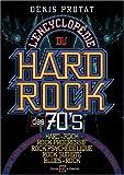 echange, troc Denis Protat - L'encyclopédie du Hard-Rock des 70's