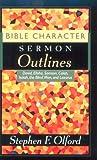 Bible Character Sermon Outlines: David, Elisha, Samson, Caleb, Isaiah, the Blind Man, and Lazarus (0801090555) by Olford, Stephen F.