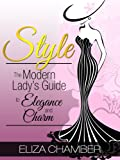 Style: The Modern Ladys Guide to Elegance and Charm