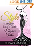 Style: The Modern Lady's Guide to Ele...