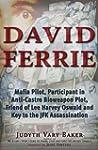David Ferrie: Mafia Pilot, Participan...