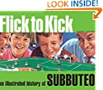 Flick to Kick: An Illustrated History...