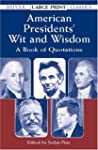American Presidents'  Wit and Wisdom:...