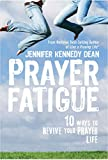 img - for Prayer Fatigue: 10 Ways to Revive Your Prayer Life book / textbook / text book