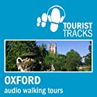 Tourist Tracks Oxford MP3 Walking Tours: Three Audio-guided Walks Around Oxford Rede von Tim Gillett Gesprochen von: Warren Clark