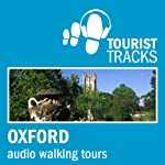 Tourist Tracks Oxford MP3 Walking Tours: Three Audio-guided Walks Around Oxford | Tim Gillett