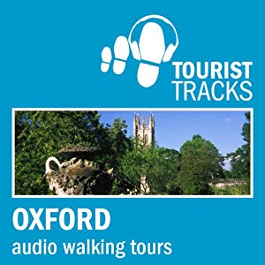 Tourist Tracks Oxford MP3 Walking Tours: Three Audio-guided Walks Around Oxford | [Tim Gillett]