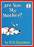 Are You My Mother? (Beginner Series) (0001713221) by Eastman, P.D.