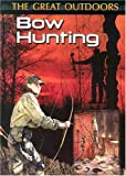 img - for Bow Hunting (The Great Outdoors) book / textbook / text book