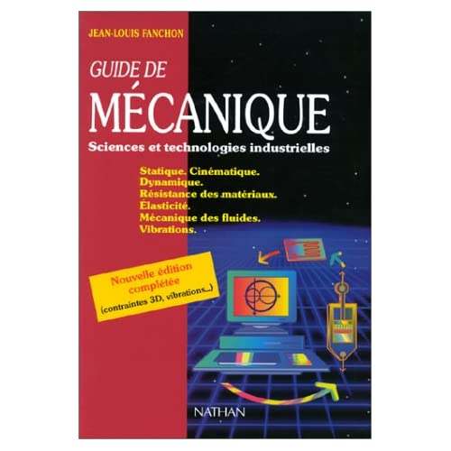 Guide de m?�canique : Sciences et technologies industrielle