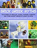 Image of Brick Greek Myths: The Stories of Heracles, Athena, Pandora, Poseidon, and Other Ancient Heroes of Mount Olympus