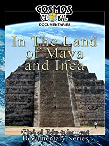 In the Land of Maya and Inca