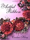 The Artful Ribbon: Ribbon Flowers